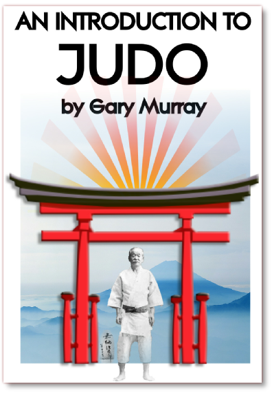 An Introduction to Judo | A beginners guide to martial art of Judo | ebook & paperback by Gary Murray